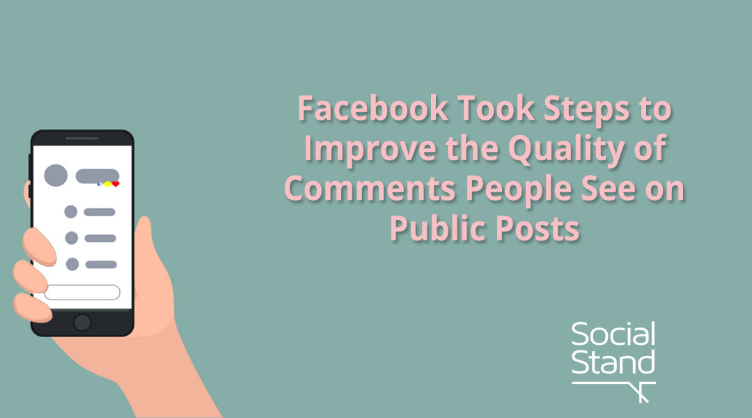 Facebook Took Steps to Improve the Quality of Comments People See on Public Posts