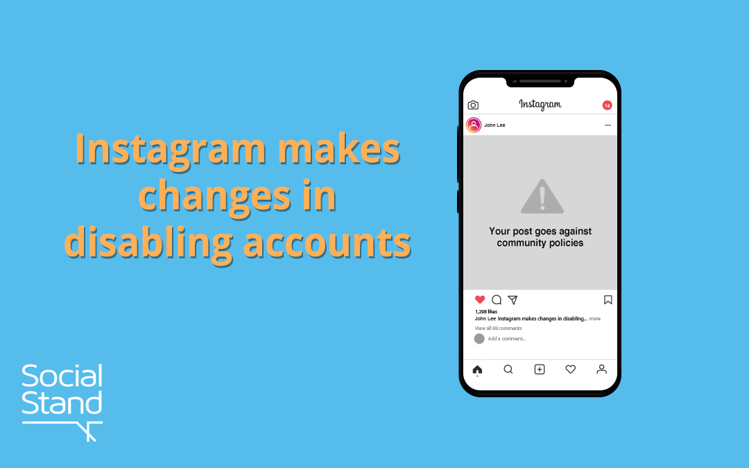 Instagram makes changes in disabling accounts