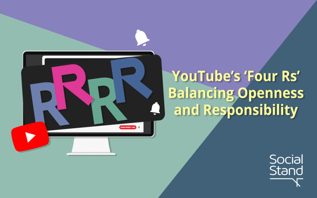 YouTube's 'Four Rs' Balancing Openness and Responsibility