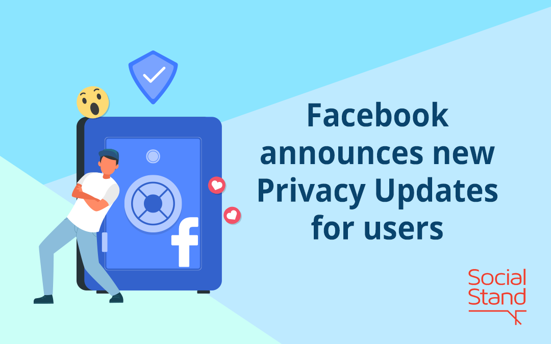 Facebook announces new privacy updates for users