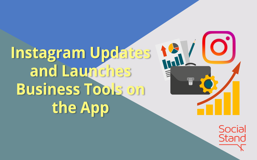 Instagram Updates and Launches Business Tools on the App