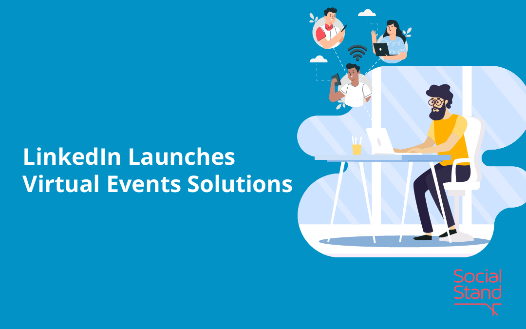 Virtual Events Solutions, LinkedIn Launches Virtual Events Solutions