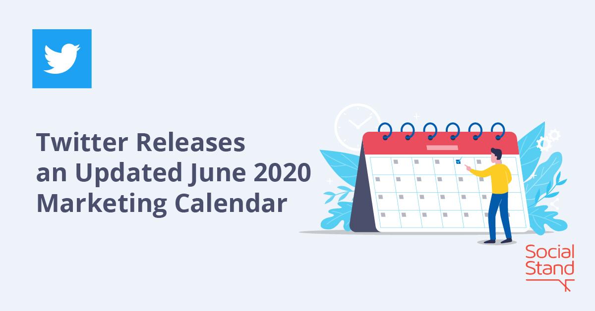 Marketing Calendar, Twitter Releases an Updated June 2020 Marketing Calendar
