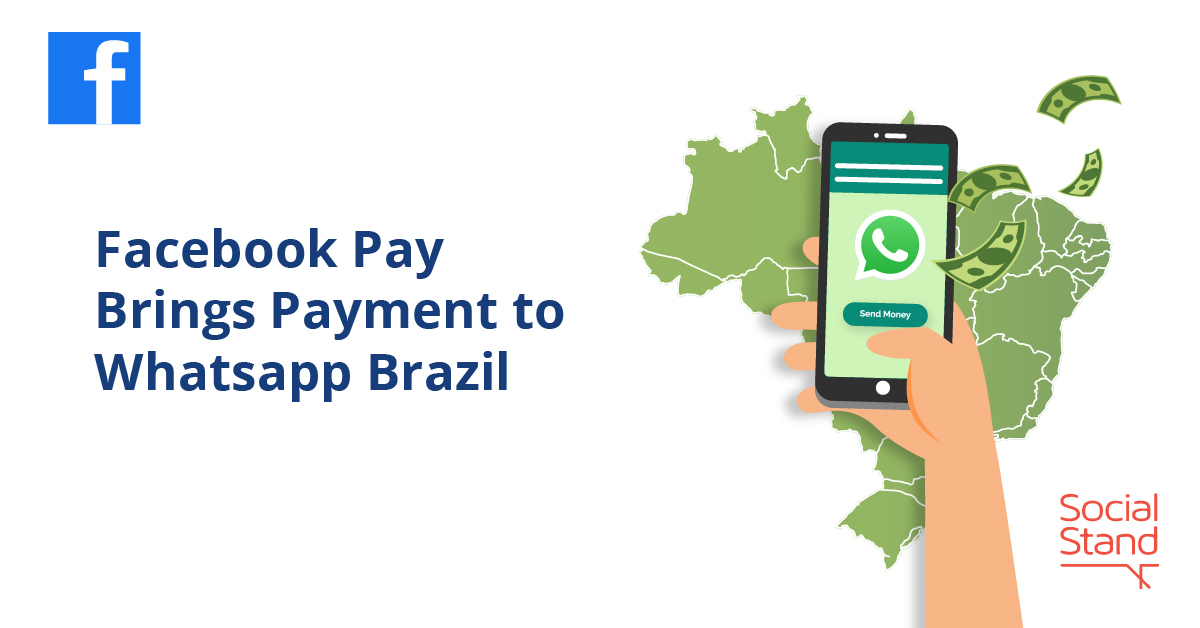 Facebook Pay, Facebook Pay Brings Payment to Whatsapp Brazil