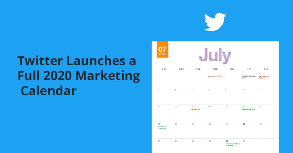 , Twitter Launches a Full 2020 Marketing Calendar