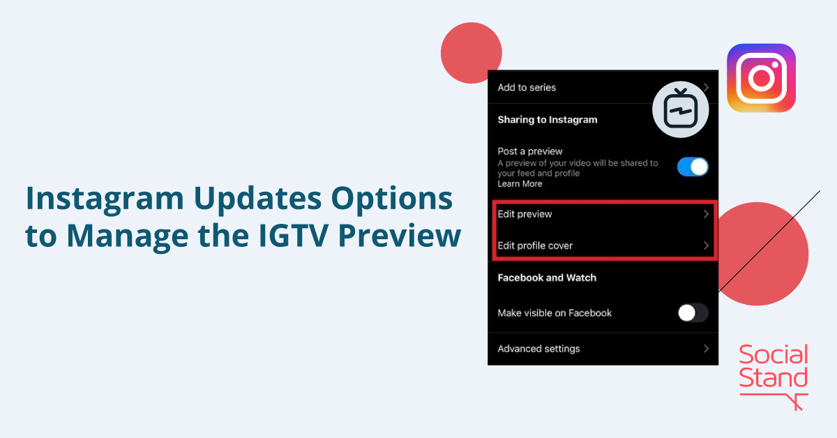 Instagram Updates Options to Manage IGTV Preview