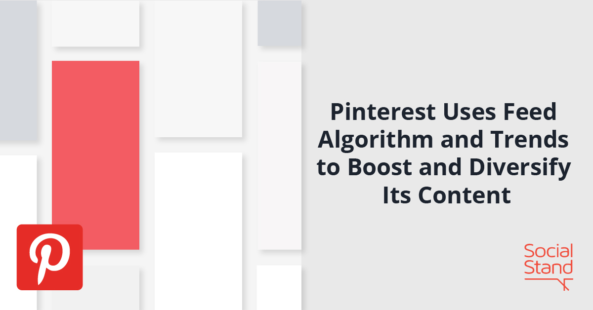 Pinterest Uses Feed Algorithm and Trends to Boost and Diversify Its Content