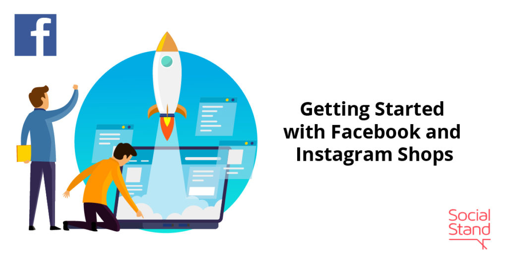 , Getting Started with Facebook and Instagram Shops