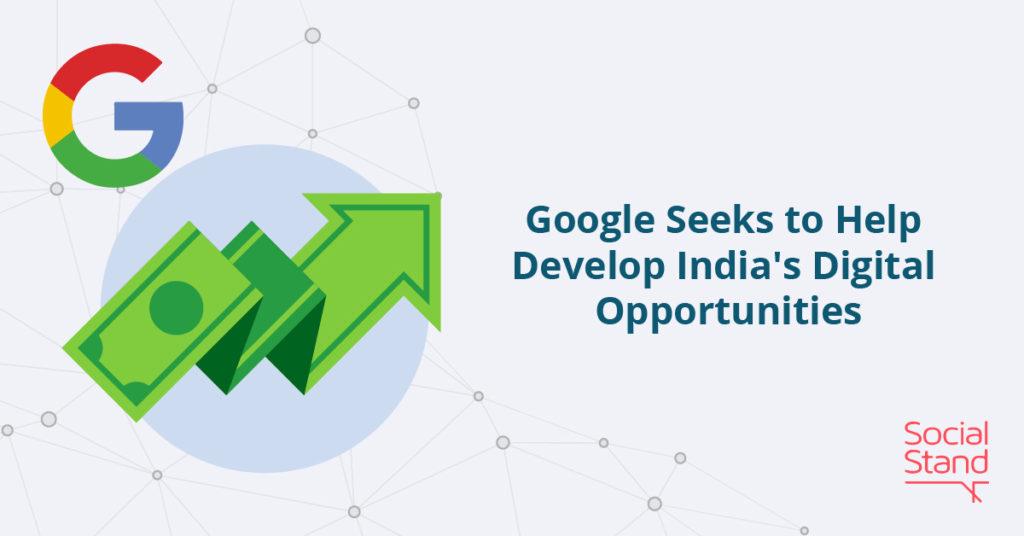 Google Seeks to Help Develop India's Digital Opportunities