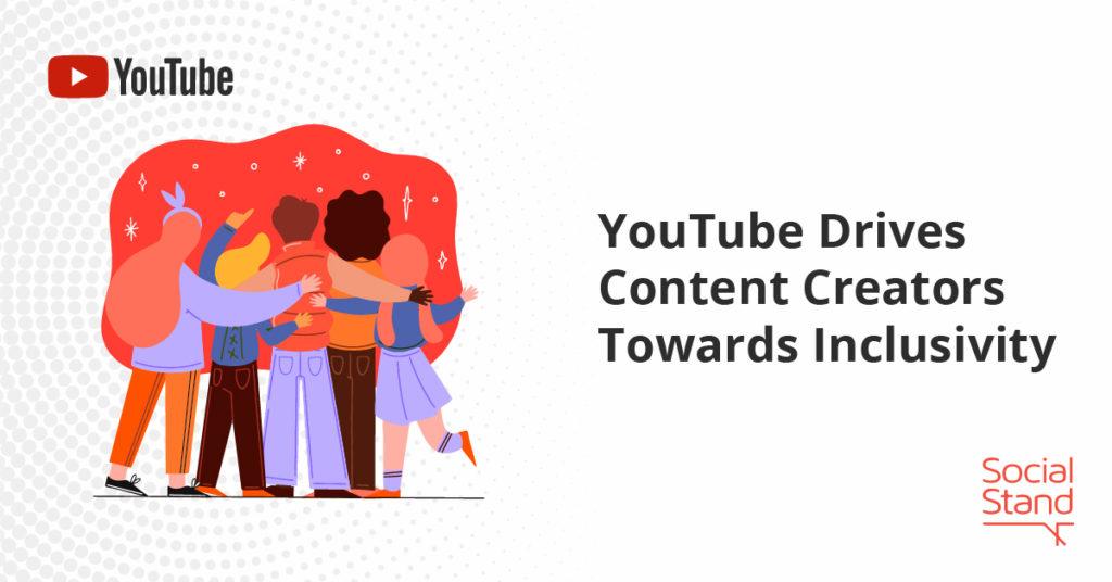 , YouTube Drives Content Creators Towards Inclusivity