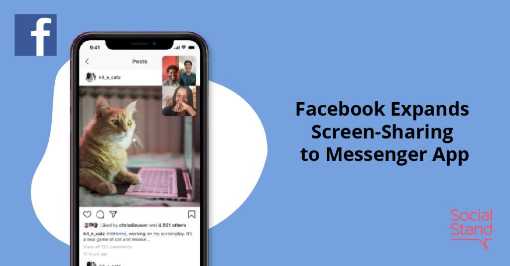 , Facebook Expands Screen-Sharing to Messenger App