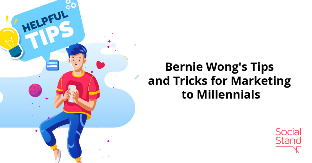 , Bernie Wong's Tips and Tricks for Marketing to Millennials