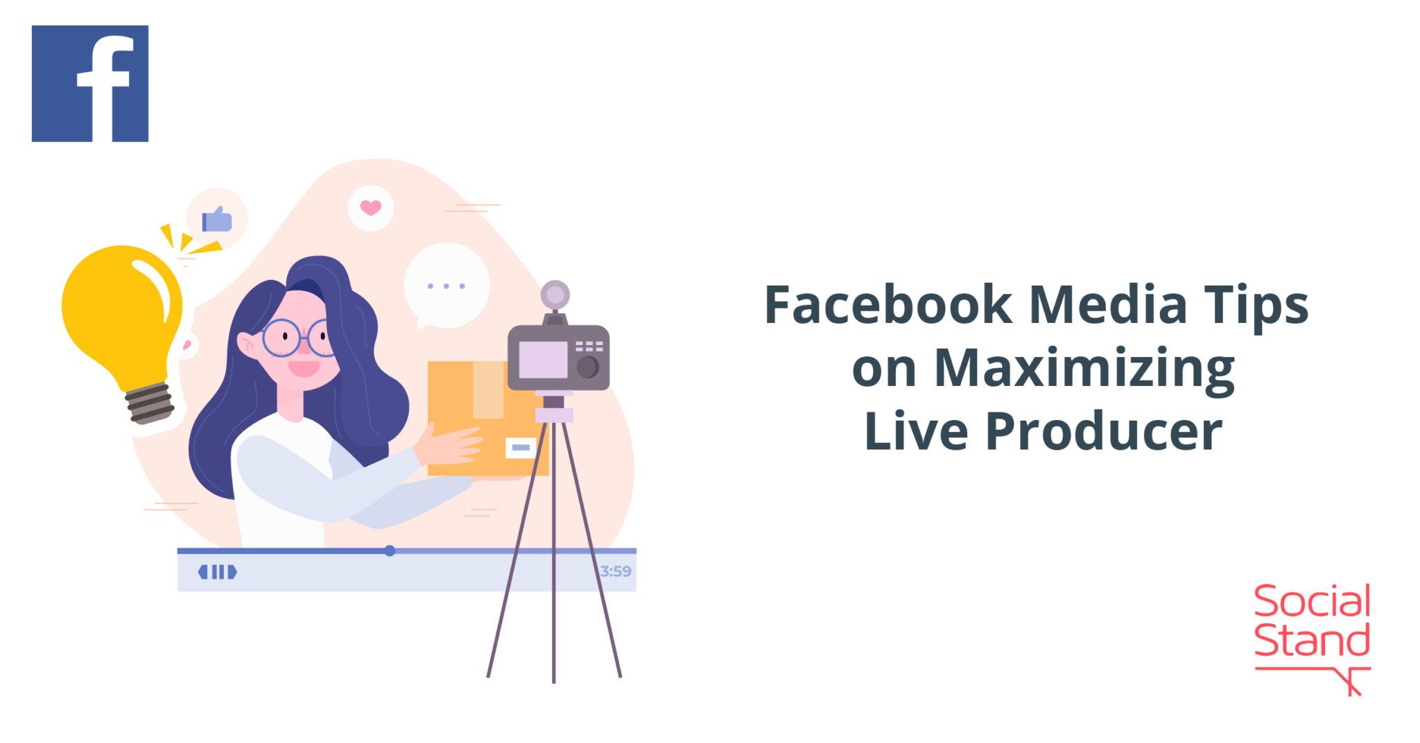 Facebook Media Tips on Maximizing Live Producer