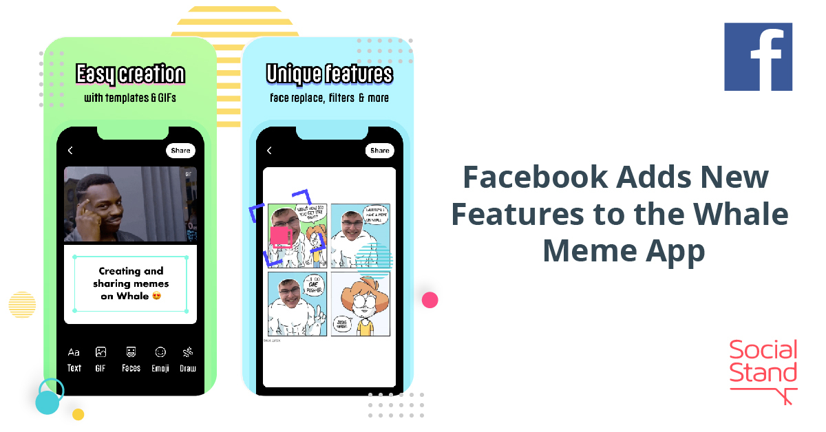 Facebook Adds New Features to the Whale Meme App