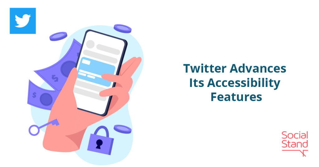 Twitter Advances Its Accessibility Features