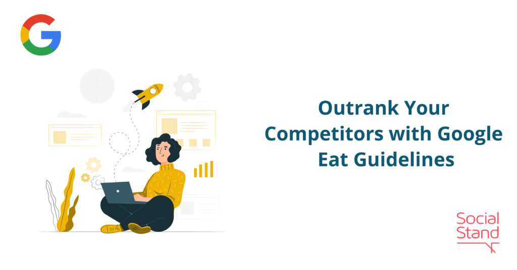 Outrank Your Competitors with Google EAT Guidelines