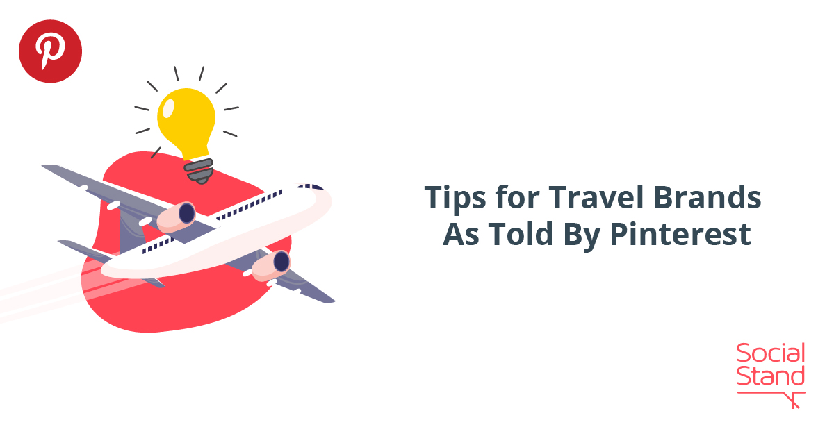 Tips for Travel Brands As Told By Pinterest
