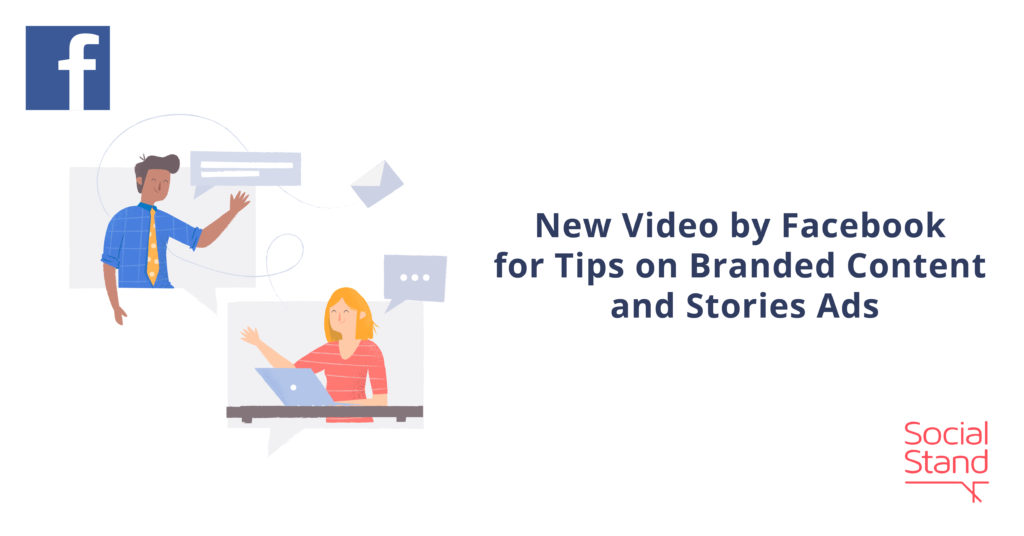 New Video by Facebook for Tips on Branded Content and Stories Ads