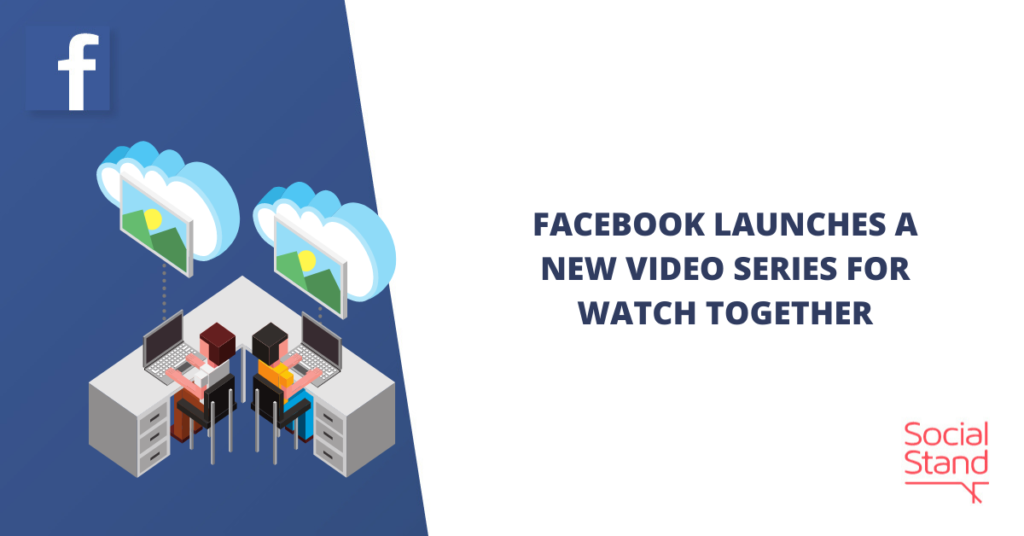 Facebook Launches a New Video Series for Watch Together