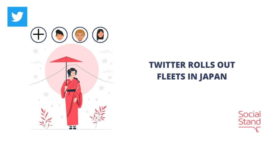 Twitter Rolls Out Fleets in Japan