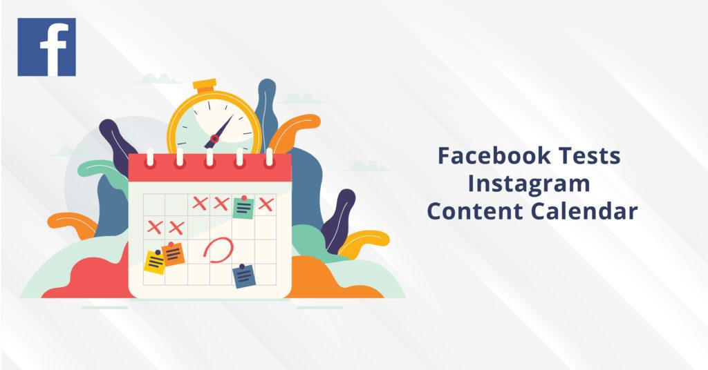Facebook Tests Instagram Content Calendar