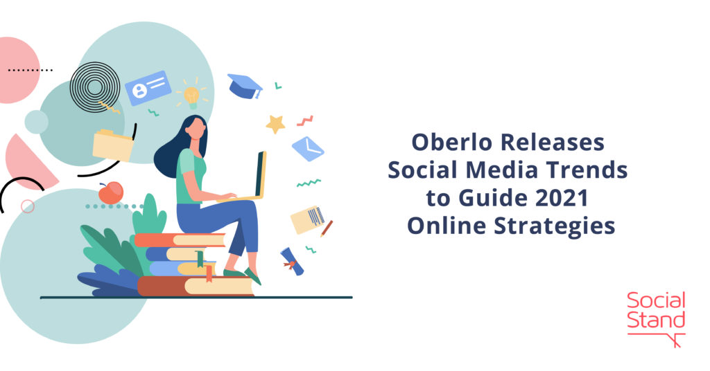 Oberlo Releases Social Media Trends to Guide 2021 Online Strategies