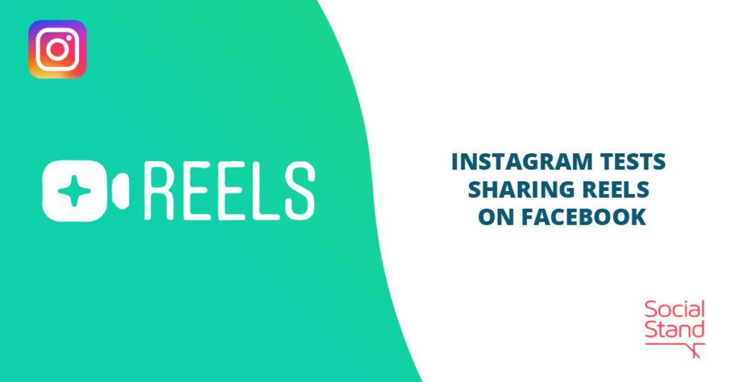 Instagram Tests Sharing Reels on Facebook