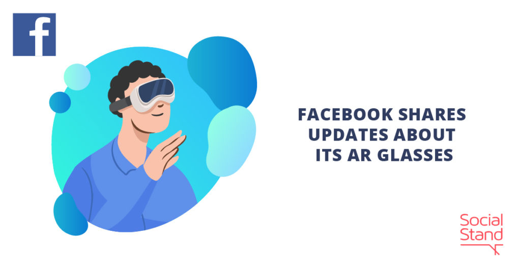 Facebook Shares Updates About Its AR Glasses