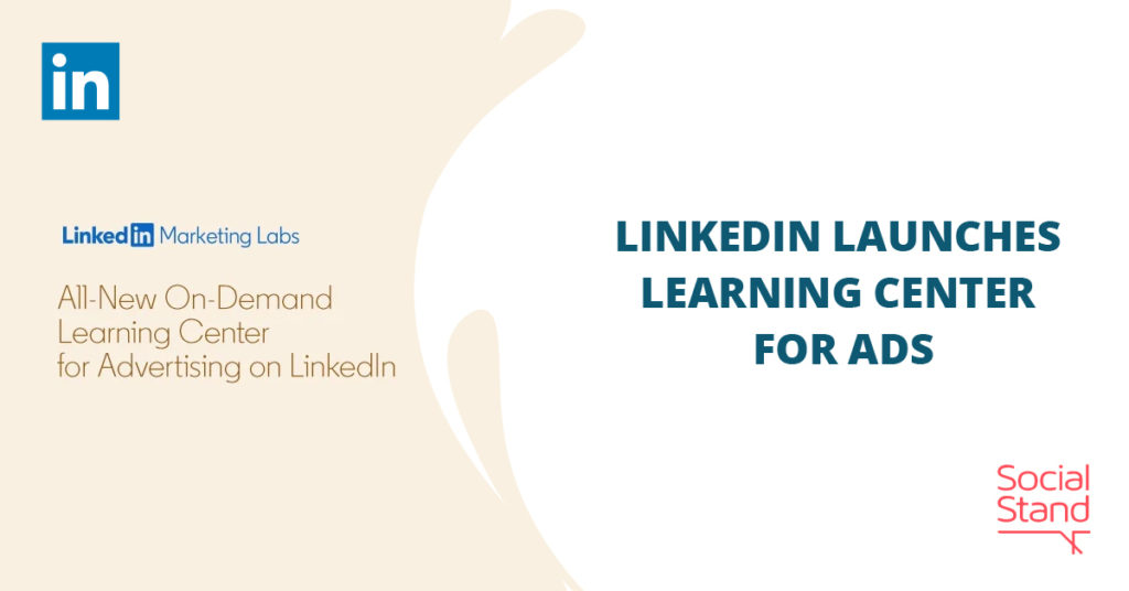 LinkedIn Launches Learning Center for Ad