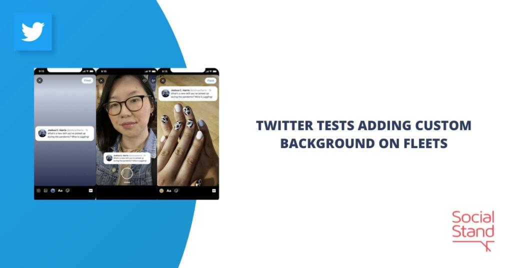 Twitter Tests Adding Custom Background on Fleets