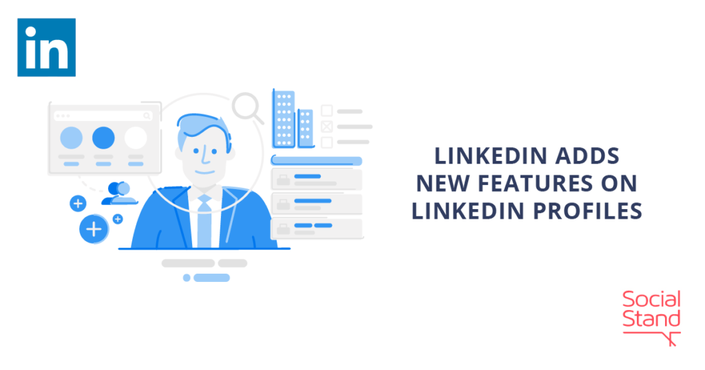 LinkedIn Adds New Features on LinkedIn Profiles