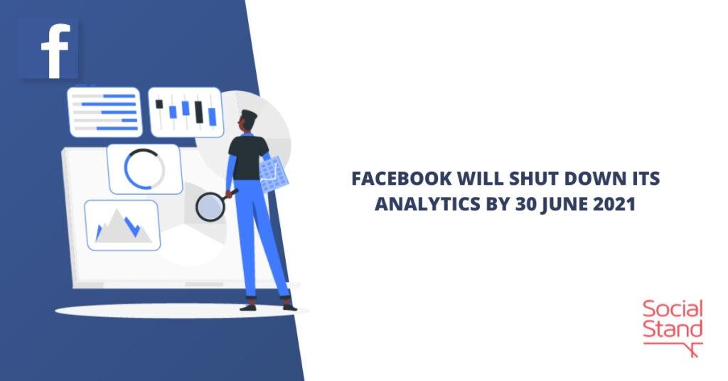 Facebook Will Shut Down Its Analytics by 30 June 2021