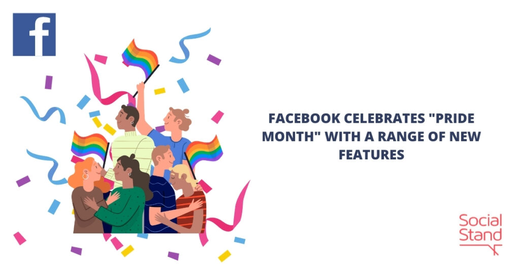 """Facebook Celebrates """"Pride Month"""" With a Range of New Features"""