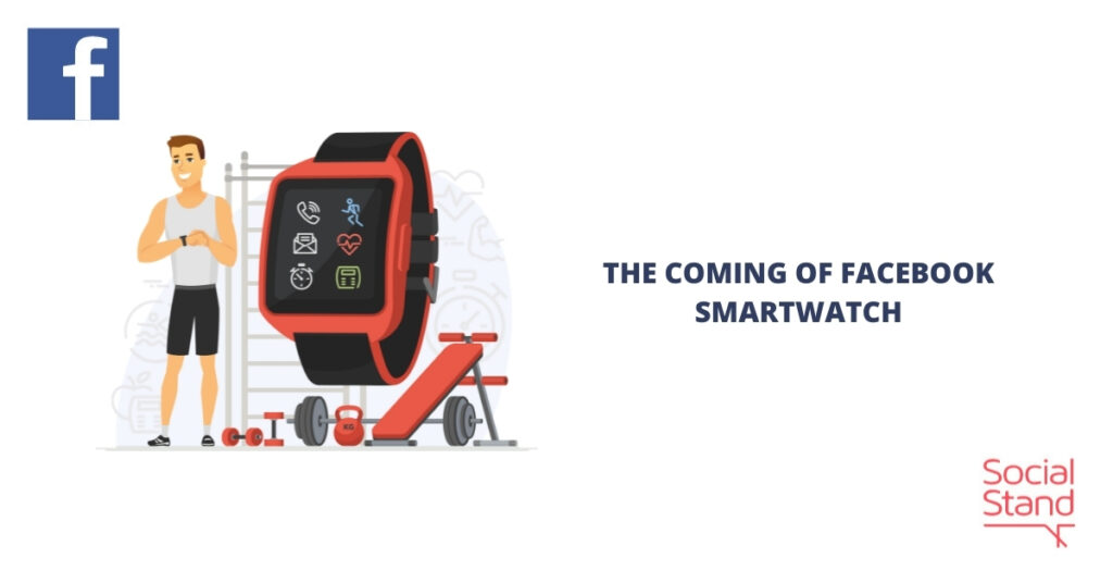 The Coming of Facebook Smartwatch