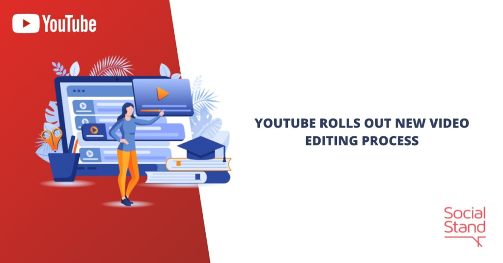 YouTube Rolls Out New Video Editing Process