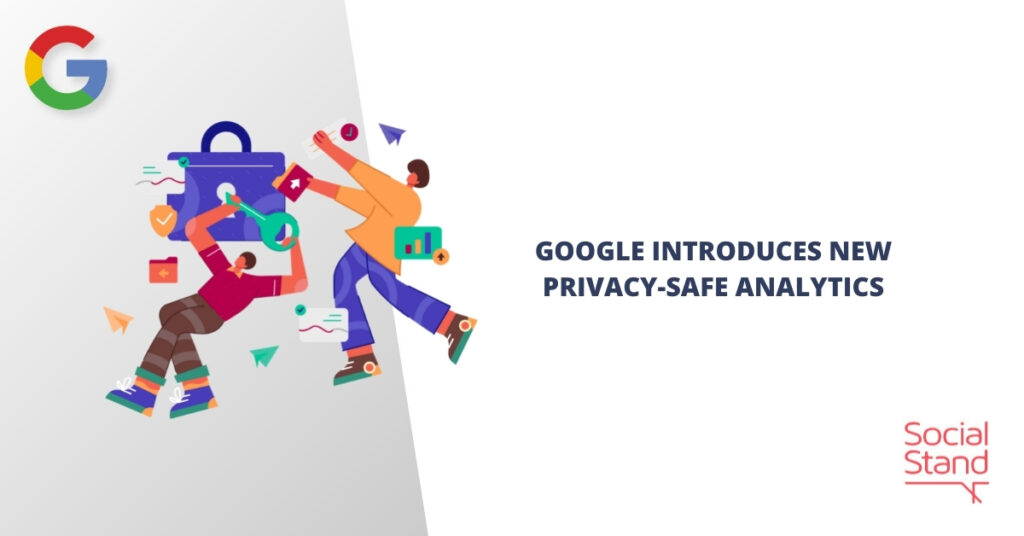 Google Introduces New Privacy-Safe Analytics