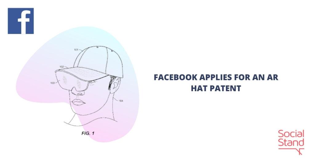 Facebook Applies for an AR Hat Patent