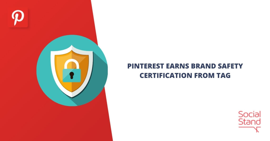 Pinterest Earns Brand Safety Certification from TAG