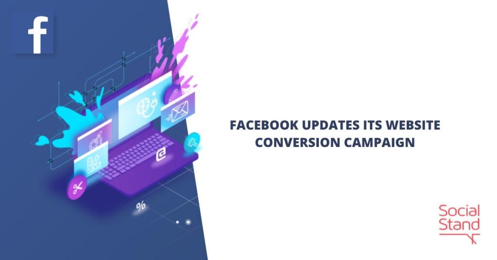 Facebook Updates Its Website Conversion Campaign