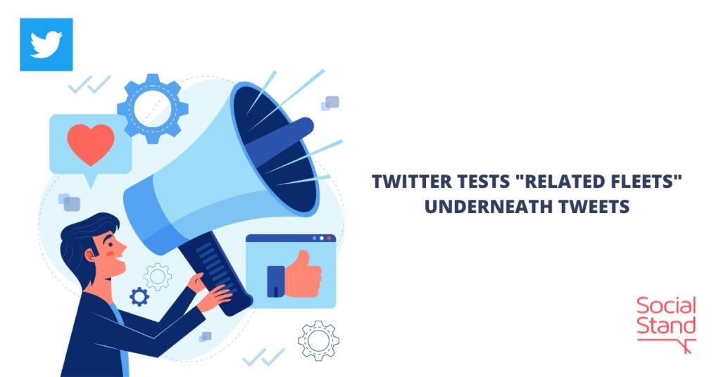 "Twitter Tests ""Related Fleets"" Underneath Tweets"