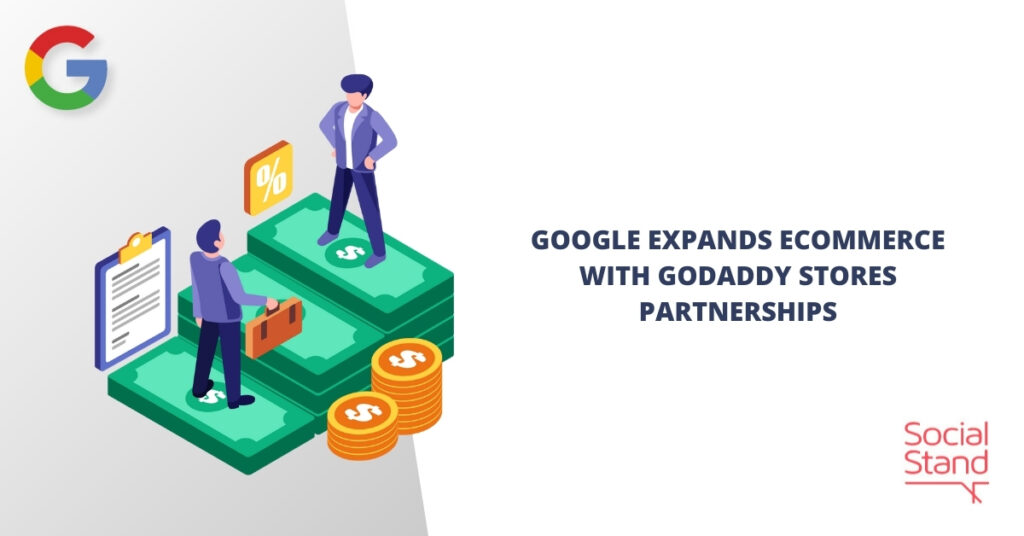 Google Expands Ecommerce with GoDaddy Stores Partnerships