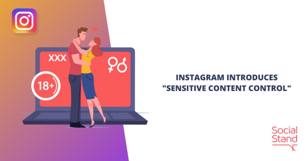 "Instagram Introduces ""Sensitive Content Control"""