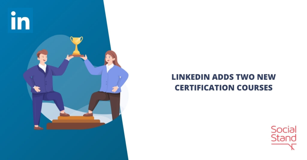 LinkedIn Adds Two New Certification Courses