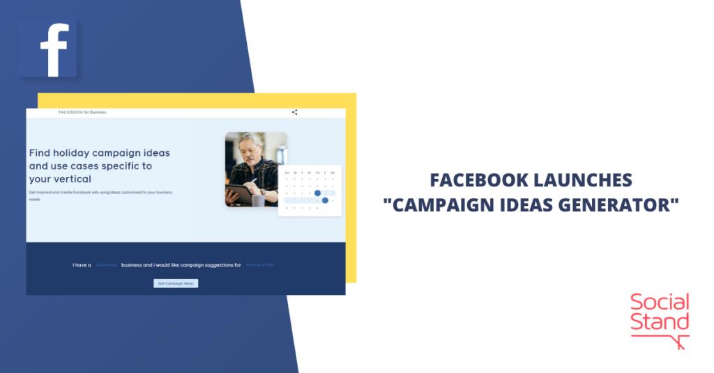 "Facebook Launches ""Campaign Ideas Generator"""