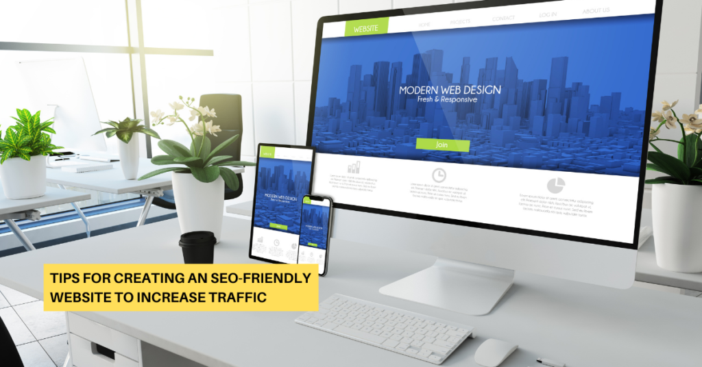 Tips for Creating an SEO-friendly Website to Increase Traffic