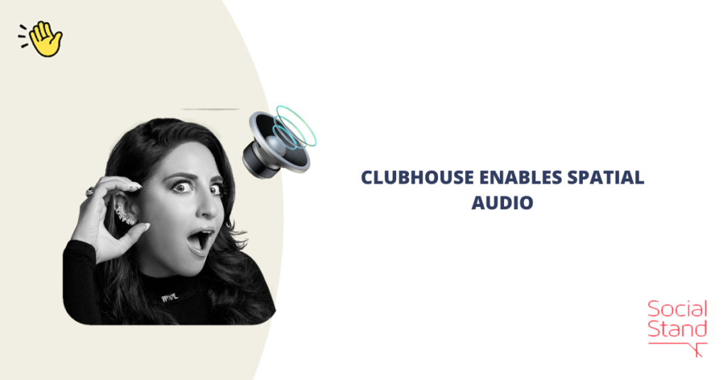 Clubhouse Enables Spatial Audio