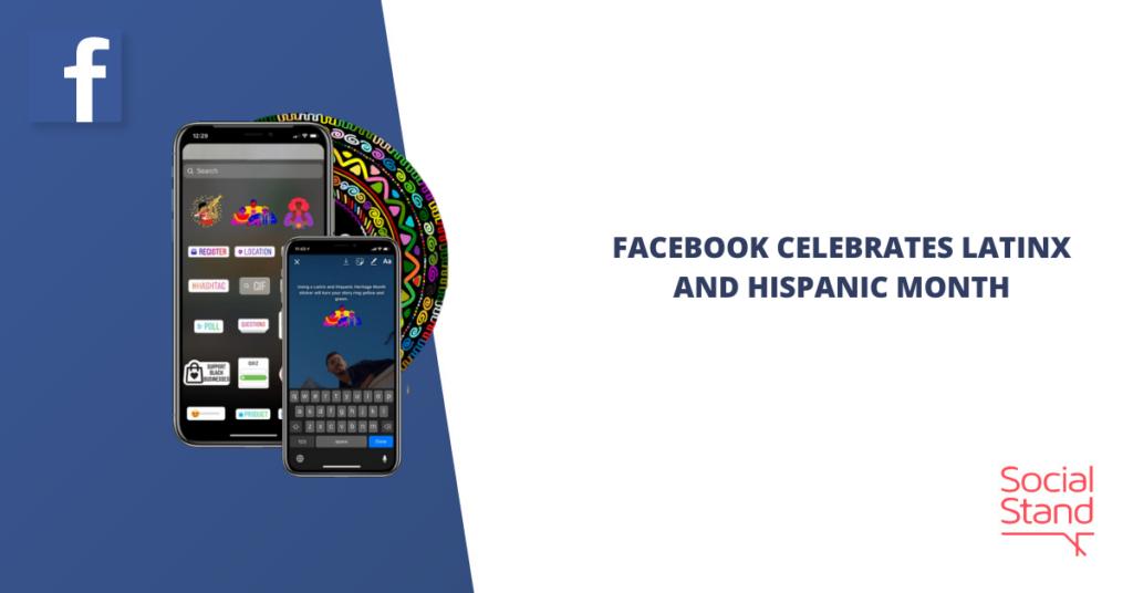 Facebook Celebrates Latinx and Hispanic Month