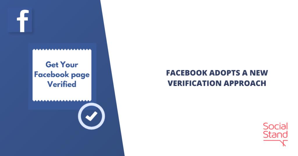 Facebook Adopts a New Verification Approach