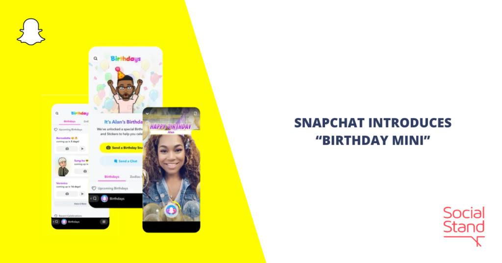 "Snapchat Introduces ""Birthday Mini"""