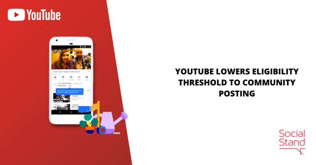 YouTube Lowers Eligibility Threshold to Community Posting